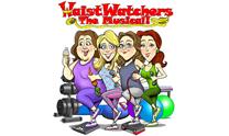 WaistWatchers: The Musical