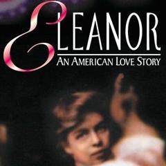 Eleanor, an American Love Story